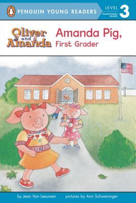 Amanda Pig, First Grader By Van Leeuwen, Jean/ Schweninger, Ann (ILT)