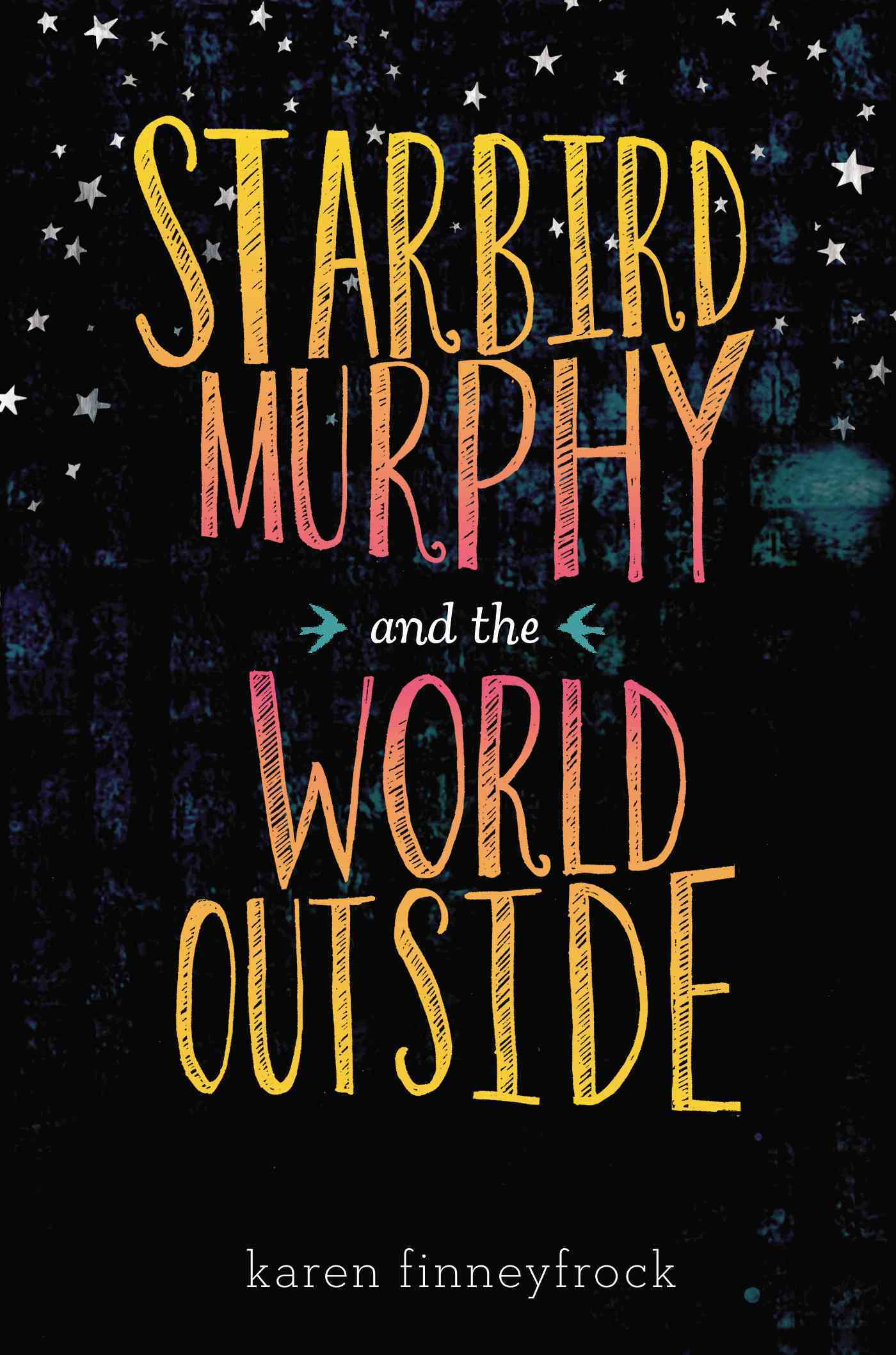 Starbird Murphy and the World Outside By Finneyfrock, Karen