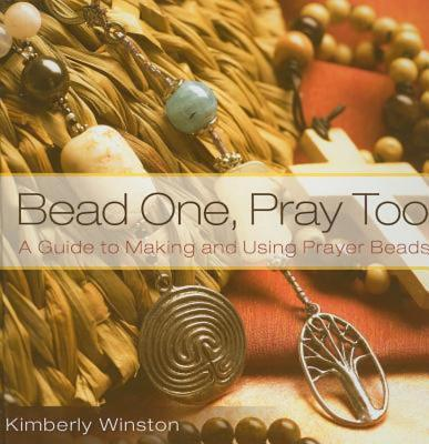 Bead One, Pray Too By Winston, Kimberly